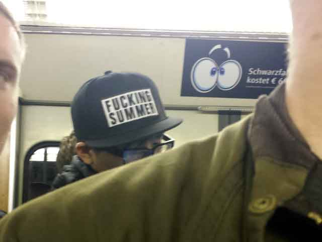 "This is a how to blend in when traveling don't. Dress to blend in not to stand out like this ""fucking summer"" hat's slogan seen in Germany"