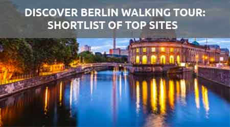 Discover Berlin walking tour our shortlist of top sites.