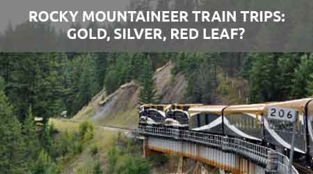 Rocky Mountaineer Train Trip choose gold, silver or red leaf?