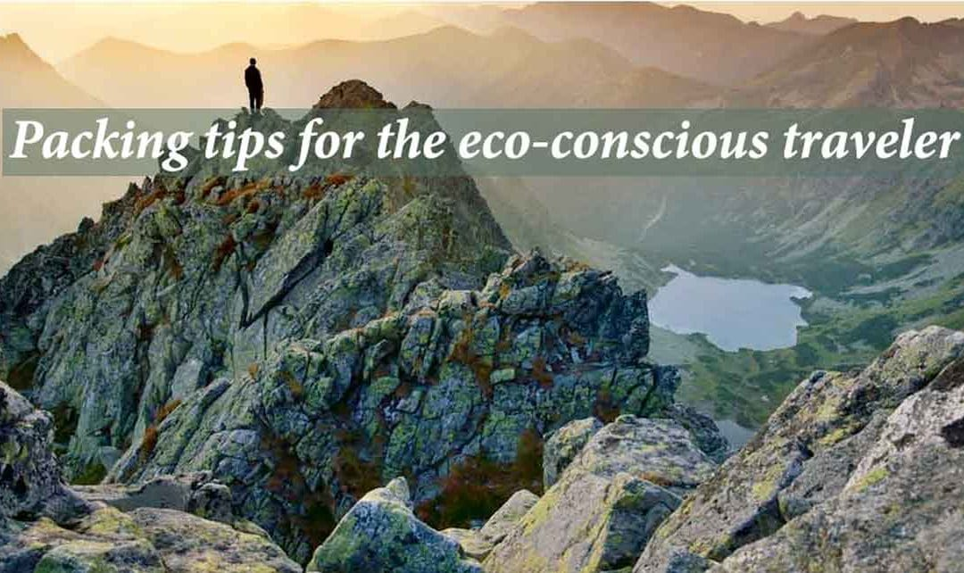 Packing tips for the eco-conscious traveler