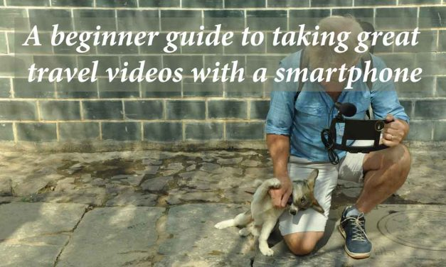 A beginner guide to taking great travel videos with a smartphone