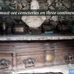 4 must-see cemeteries on three continents