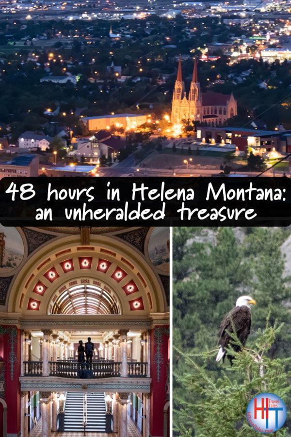 48 Hours In Helena Montana