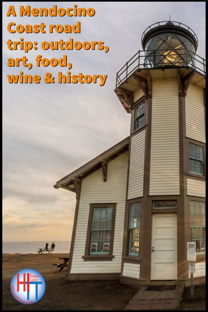 A Mendocino Coast Road Trip Outdoors Art Food Wine History