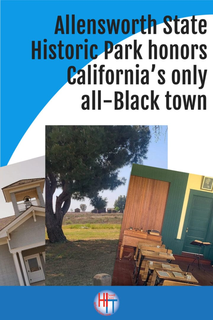 Allensworth State Historic Park Honors Californias Only All Black Town