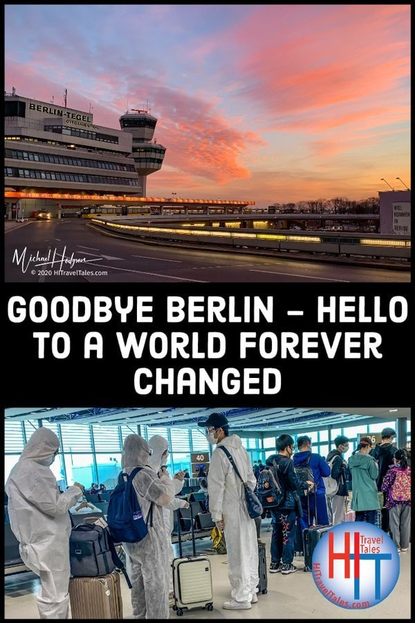 Goodbye Berlin Hello To A World Forever Changed