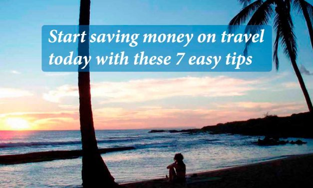 Start saving money on travel today with these 7 easy tips