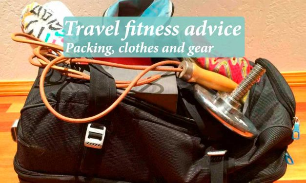Travel fitness advice: Packing, clothes and gear