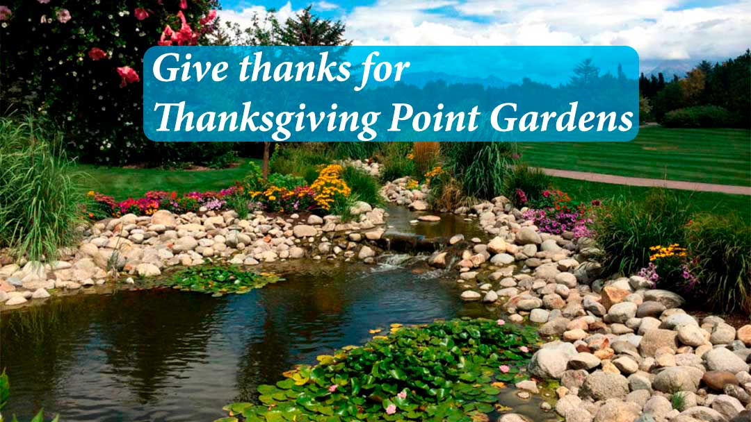 Give thanks for Thanksgiving Point Gardens near Salt Lake City