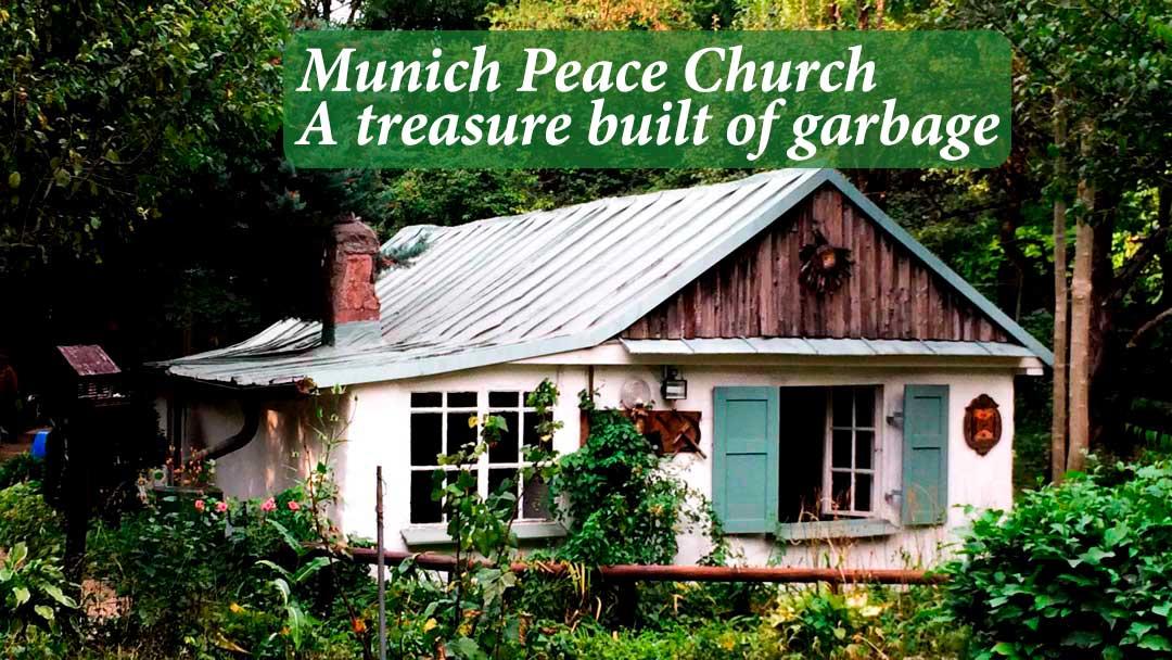 Munich Peace Church a treasure built of garbage
