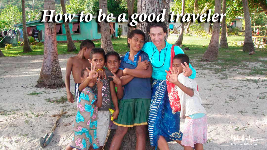 How to be a good traveler: Be flexible, heed local customs