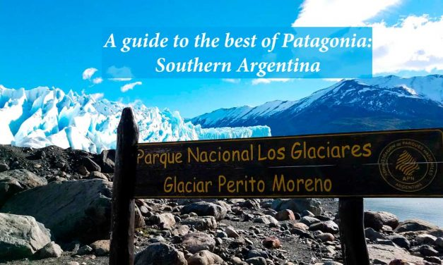 A guide to the best of Patagonia, Southern Argentina