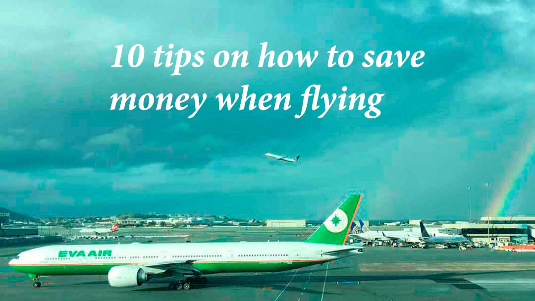 10 tips on how to save money when flying