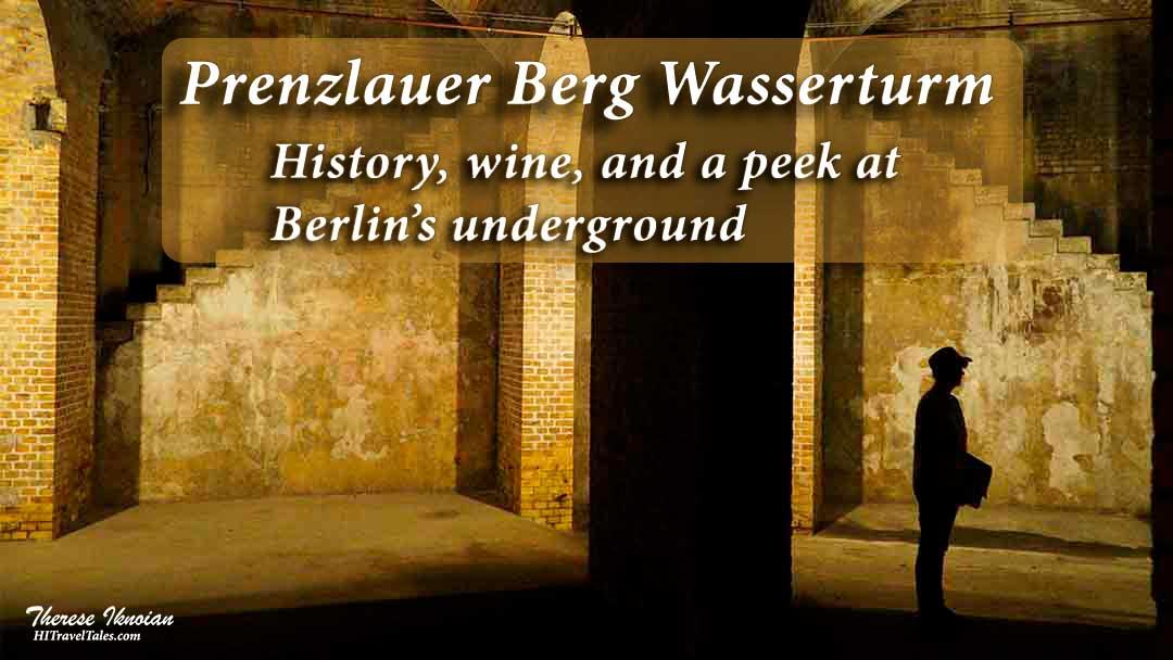 Prenzlauer Berg Wasserturm: history, wine, and Berlin's underground