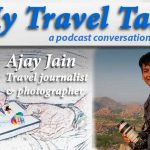My Travel Tales with Ajay Jain