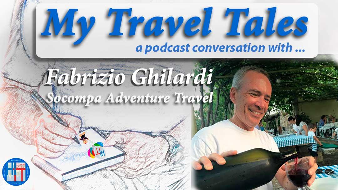My Travel Tales with Fabrizio Ghilardi of Socompa