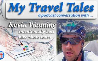 My Travel Tales with Kevin Wenning