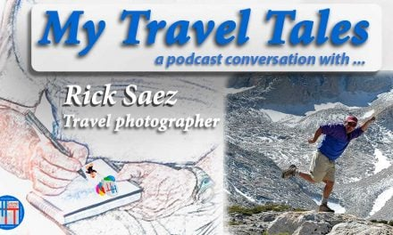 My Travel Tales with Rick Saez