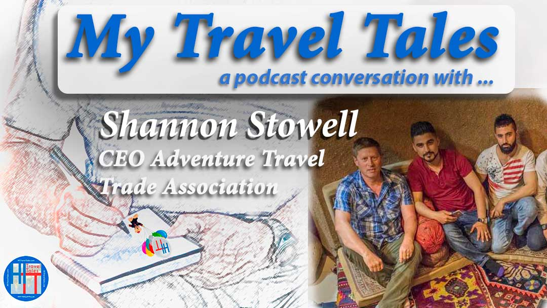 My Travel Tales with Shannon Stowell