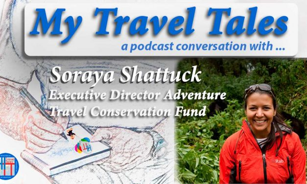 My Travel Tales with Soraya Shattuck