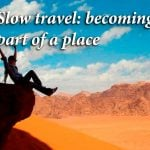 Slow travel: becoming part of a place