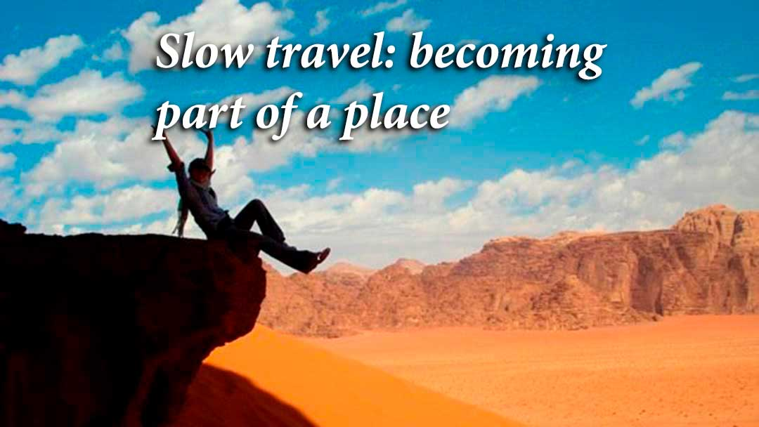 Slow travel - becoming part of a place