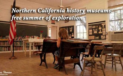 Northern California history museums: free summer of exploration