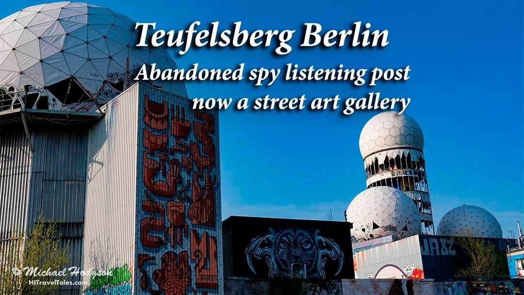 Teufelsberg Berlin view of domes with street art