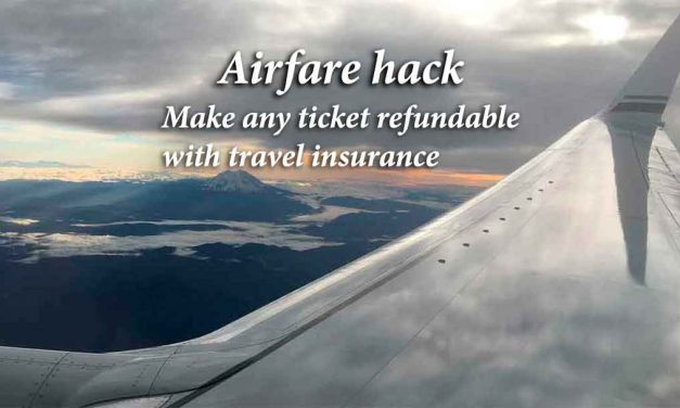 Airfare Hack: Make any ticket refundable with travel insurance