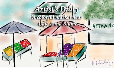 Artist's Diary – A colorful market near Café Anna Blume