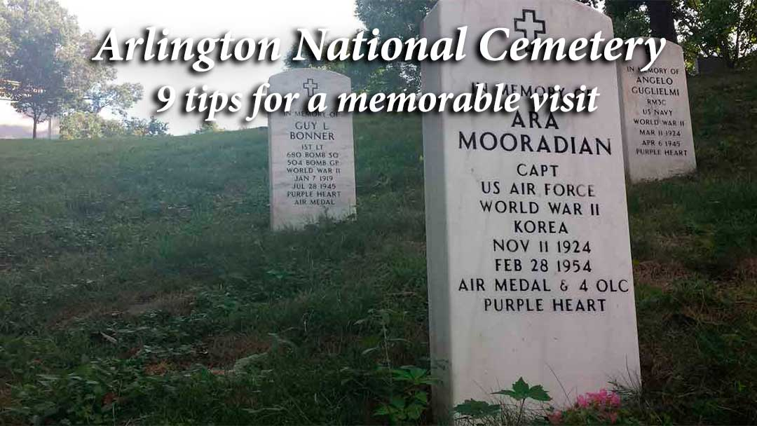 9 tips for a memorable visit to Arlington National Cemetery in D.C.