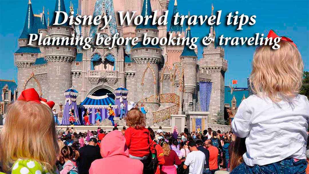Disney World Tips: Planning before booking & traveling