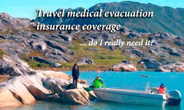 Travel medical evacuation insurance coverage – do I really need it?