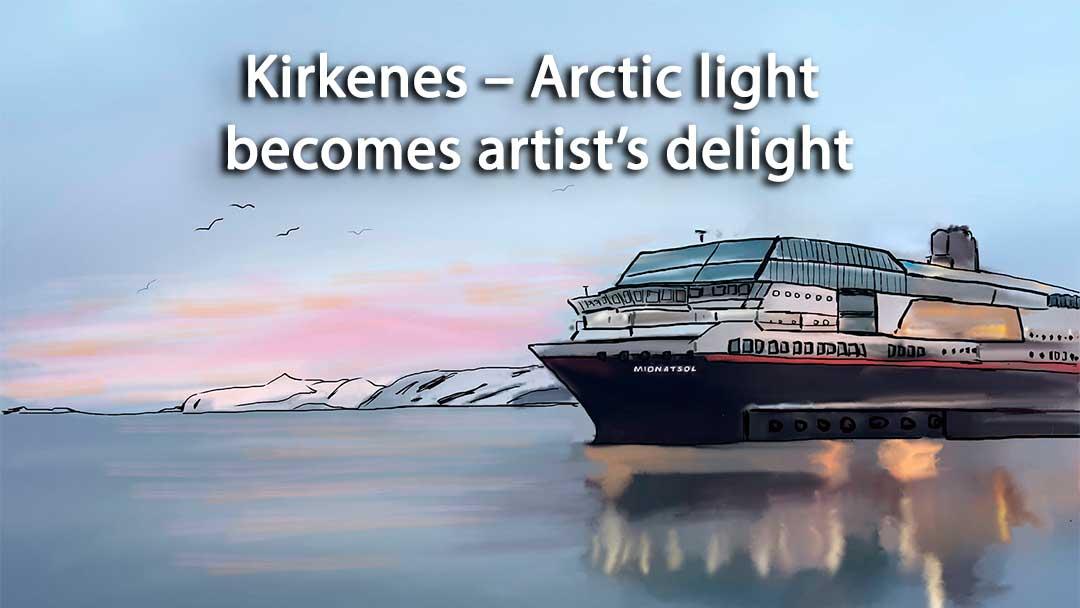 Kirkenes – Arctic light becomes artist's delight