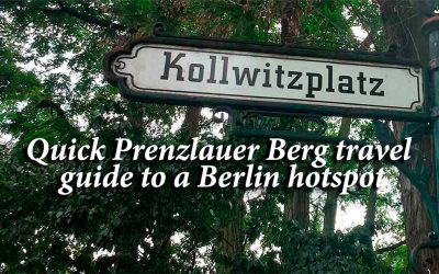 Quick Prenzlauer Berg travel guide to a Berlin hotspot