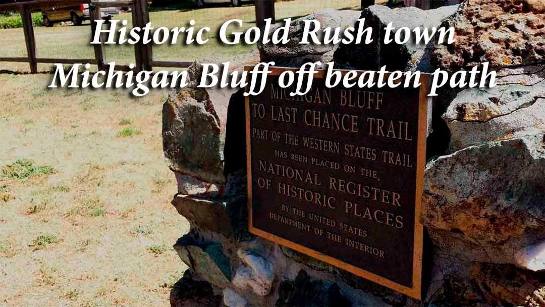Michigan Bluff sign, historic Gold Rush town.