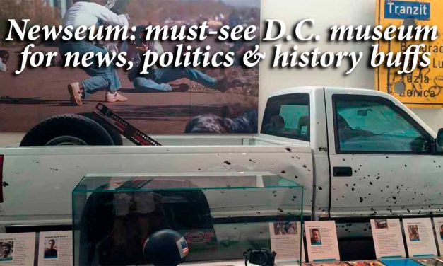 Newseum: must-see D.C. museum for news, politics & history buffs
