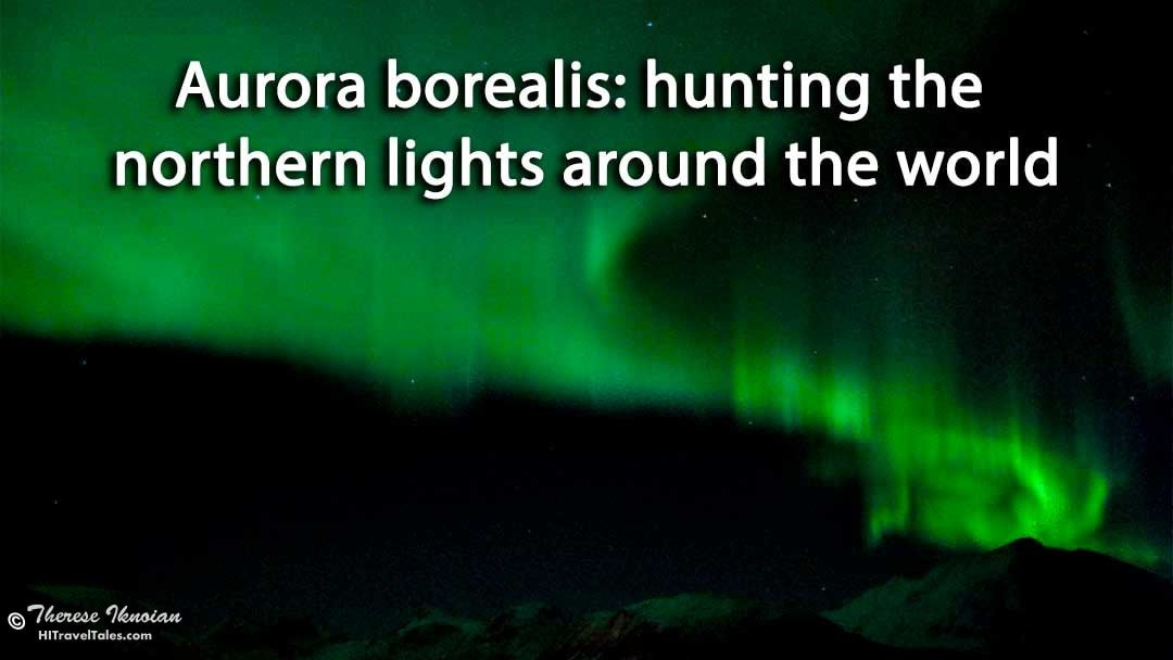 Aurora borealis: hunting the northern lights around the world