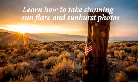 Learn how to take stunning sun flare and sunburst photos