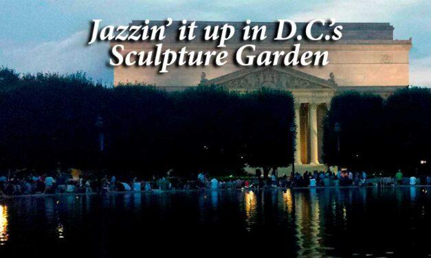 Jazzin' it up in D.C.'s Sculpture Garden