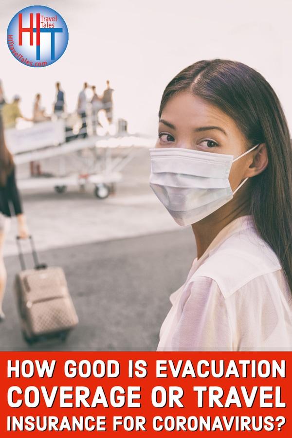 How Good Is Evacuation Coverage Or Travel Insurance For Coronavirus