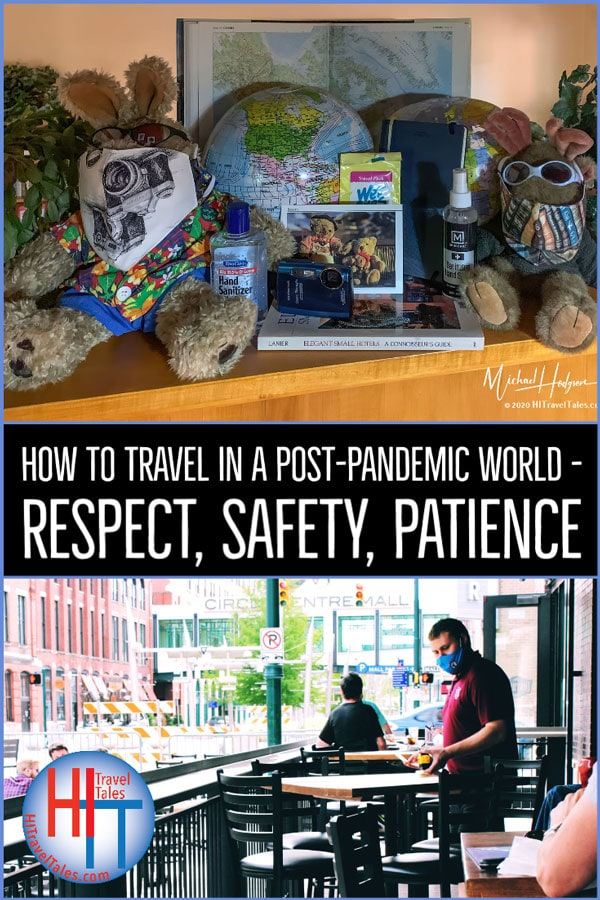 How To Travel In A Post Pandemic World Respect Safety Patience