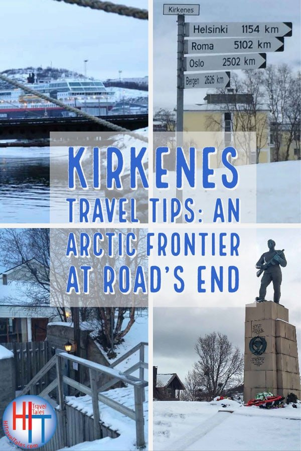 Kirkenes Travel Tips An Arctic Frontier At Roads End