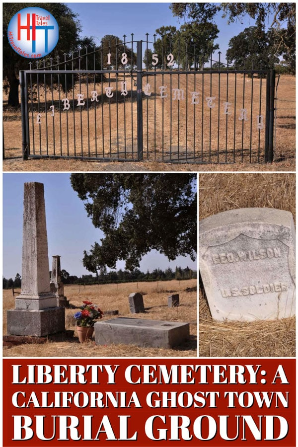 Liberty Cemetery A California Ghost Town Burial Ground
