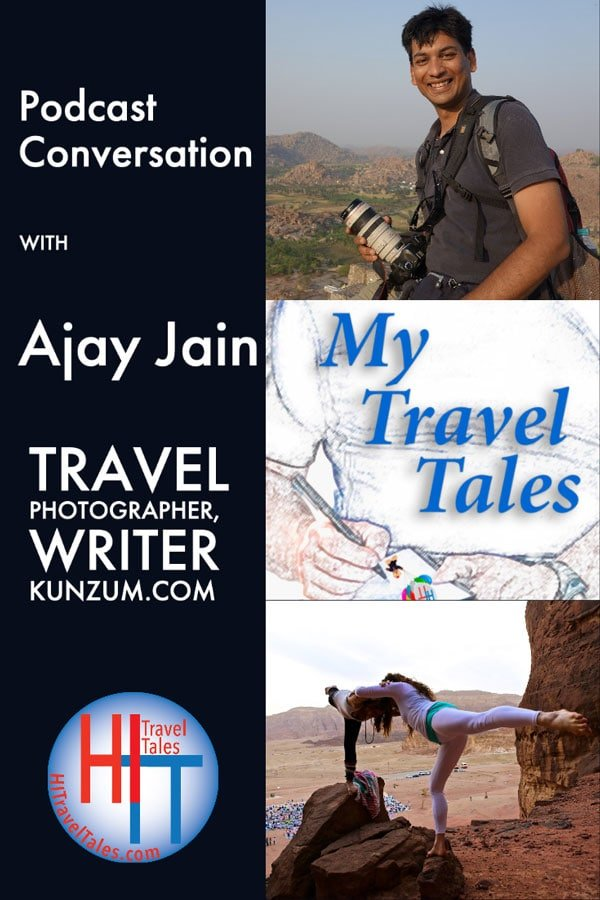 My Travel Tales With Ajay Jain Kunzum
