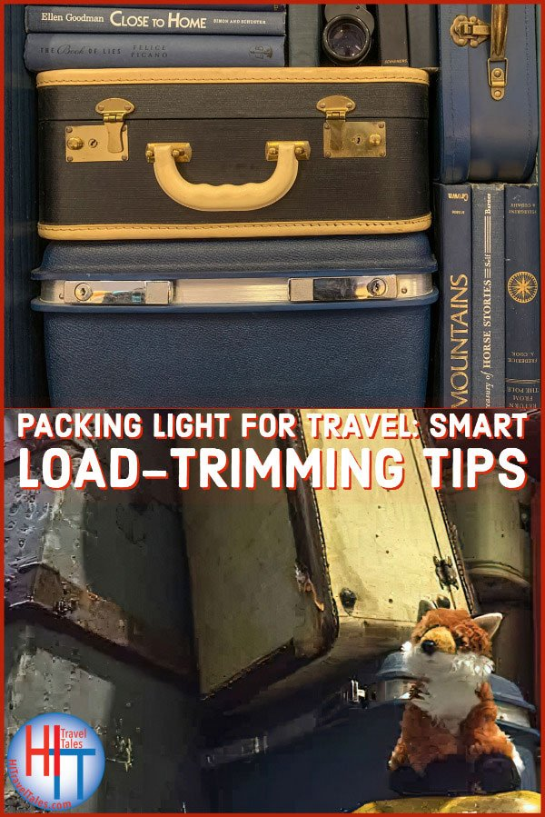Packing Light For Travel Smart Load Trimming Tips
