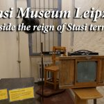 Stasi Museum Leipzig – Inside the Stasi reign of terror