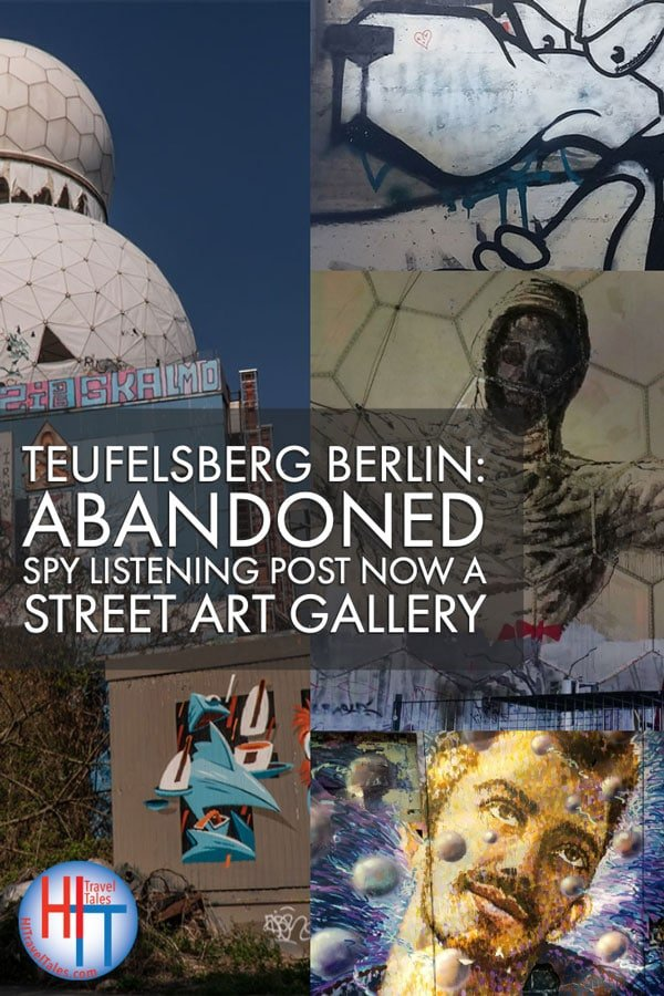 Teufelsberg Berlin Abandoned Spy Listening Post Now A Street Art Gallery