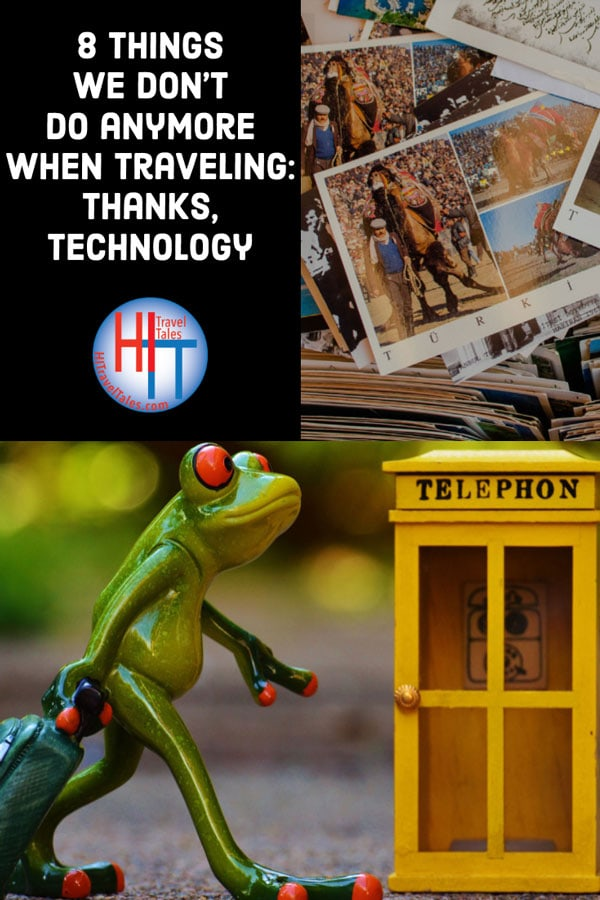 Things We Dont Do Anymore When Traveling