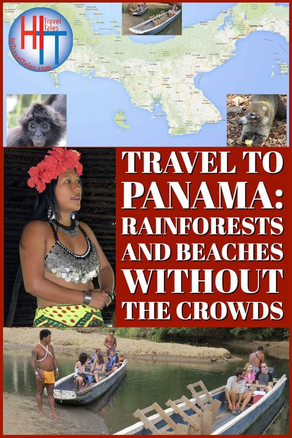 Travel To Panama Rainforests And Beaches Without The Crowds